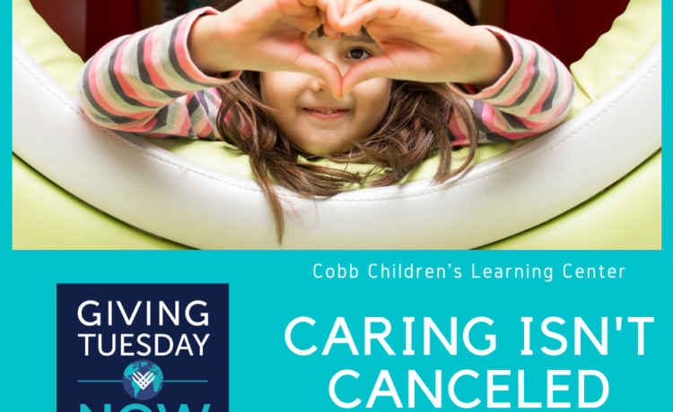 COBB CHILDREN'S LEARNING CENTER LAUNCHES #GIVINGTUESDAYNOW CAMPAIGN TO SUPPORT ITS CHILDCARE & PRESCHOOL
